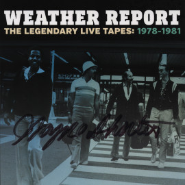 RECEIVE A SIGNED COPY OF WEATHER REPORT, THE LEGENDARY TAPES: 1978-1981